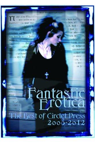 9781613900444: Fantastic Erotica: The Best of Circlet Press 2008-2012