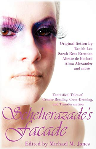 9781613900581: Scheherazade's Facade: Fantastical Tales of Gender Bending, Cross-Dressing, and Transformation