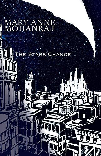 The Stars Change: Mary Anne Mohanraj