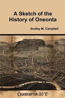 A Sketch of the History of Oneonta: Dudley M. Campbell