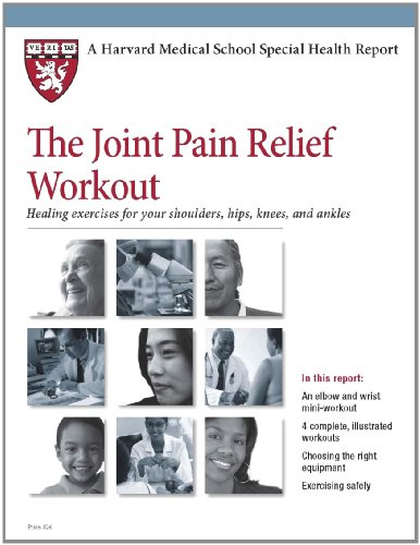 9781614010081: Harvard Medical School The Joint Pain Relief Workout: Healing exercises for your shoulders, hips, knees, and ankles (Harvard Medical School Special Health Reports)