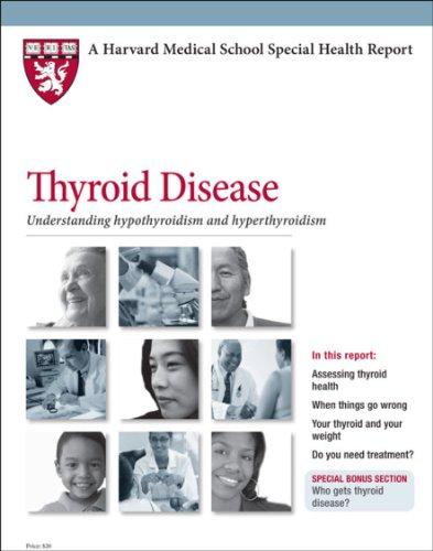 9781614010128: Harvard Medical School Thyroid Disease: Understanding hypothyroidism and hyperthyroidism (Harvard Medical School Special Health Reports)