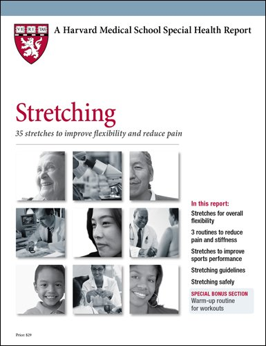 Harvard Medical School Stretching: 35 exercises to improve flexiblity and reduce pain (Harvard ...