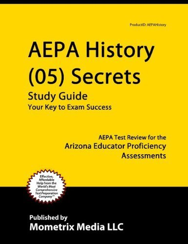 9781614029557: AEPA History (05) Secrets Study Guide: AEPA Test Review for the Arizona Educator Proficiency Assessments