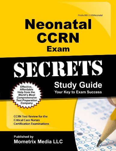 9781614030041: Neonatal CCRN Exam Secrets Study Guide: CCRN Test Review for the Critical Care Nurses Certification Examinations