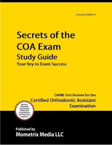 9781614030621: Secrets of the COA Exam Study Guide: DANB Test Review for the Certified Orthodontic Assistant Examination