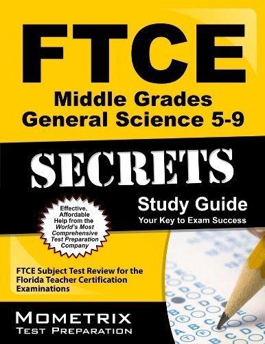 FTCE Middle Grades General Science 5-9 Secrets: FTCE Exam Secrets