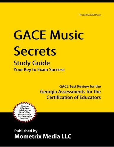 9781614031307: GACE Music Secrets Study Guide: GACE Test Review for the Georgia Assessments for the Certification of Educators