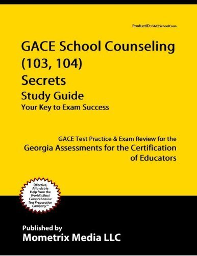 9781614031345: GACE School Counseling Secrets Study Guide: GACE Test Review for the Georgia Assessments for the Certification of Educators