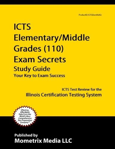 9781614031574: ICTS Elementary/Middle Grades (110) Exam Secrets Study Guide: ICTS Test Review for the Illinois Certification Testing System