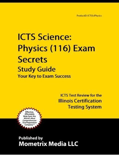 9781614031796: ICTS Science: Physics (116) Exam Secrets Study Guide: ICTS Test Review for the Illinois Certification Testing System
