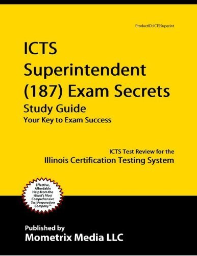 9781614031895: ICTS Superintendent (187) Exam Secrets Study Guide: ICTS Test Review for the Illinois Certification Testing System