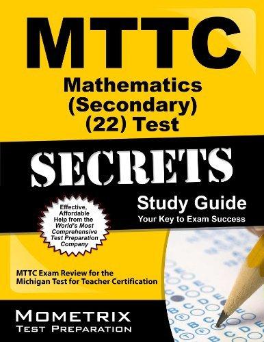 9781614032267: MTTC Mathematics (Secondary) (22) Test Secrets Study Guide: MTTC Exam Review for the Michigan Test for Teacher Certification