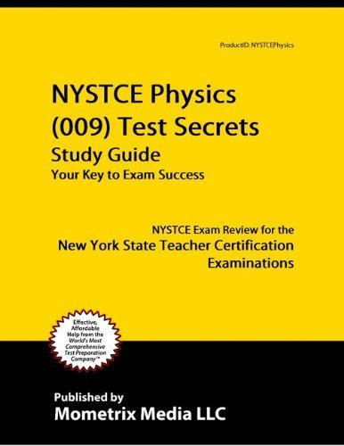9781614032700: NYSTCE Physics (009) Test Secrets Study Guide: NYSTCE Exam Review for the New York State Teacher Certification Examinations