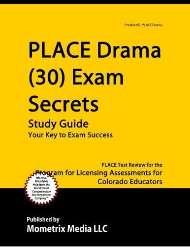 9781614033233: PLACE Drama (30) Exam Secrets Study Guide: PLACE Test Review for the Program for Licensing Assessments for Colorado Educators