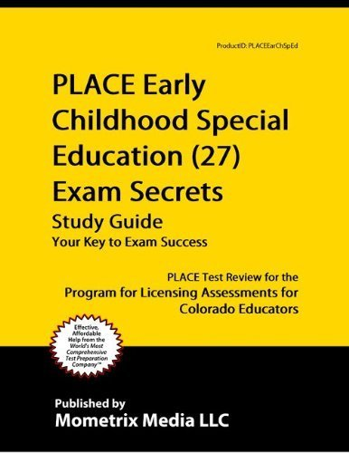 9781614033240: PLACE Early Childhood Special Education (27) Exam Secrets Study Guide: PLACE Test Review for the Program for Licensing Assessments for Colorado Educators