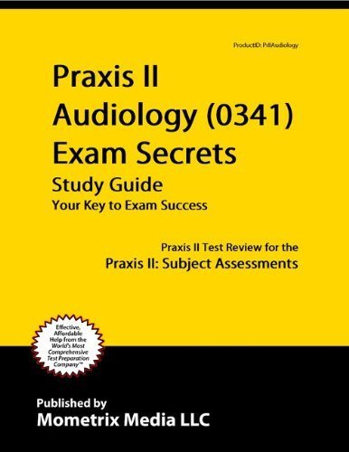 9781614033486: Praxis II Audiology (0342) Exam Secrets Study Guide: Praxis II Test Review for the Praxis II: Subject Assessments