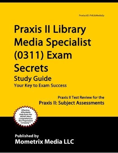 9781614033653: Praxis II Library Media Specialist (0311) Exam Secrets Study Guide: Praxis II Test Review for the Praxis II: Subject Assessments