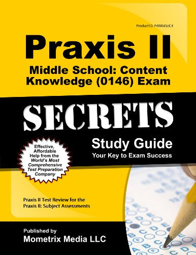 Praxis II Middle School: Content Knowledge (0146) Exam Secrets Study Guide: Praxis II Test Review ...