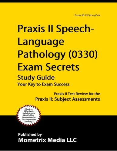 9781614033851: Praxis II Speech-Language Pathology (0330) Exam Secrets Study Guide: Praxis II Test Review for the Praxis II: Subject Assessments