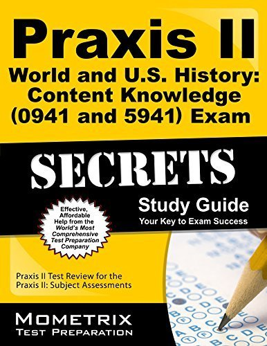 9781614033882: Praxis II World and U.S. History: Content Knowledge (0941) Exam Secrets Study Guide: Praxis II Test Review for the Praxis II: Subject Assessments
