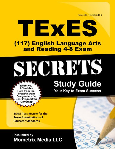 TExES (117) English Language Arts and Reading 4-8 Exam Secrets Study Guide: TExES Test Review for ...