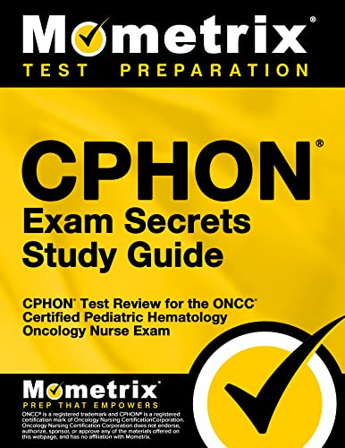 CPHON Exam Secrets Study Guide: CPHON Test Review for the ONCC Certified Pediatric Hematology ...