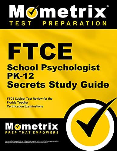 FTCE School Psychologist PK-12 Secrets: FTCE Subject Test Review for the Florida Teacher ...