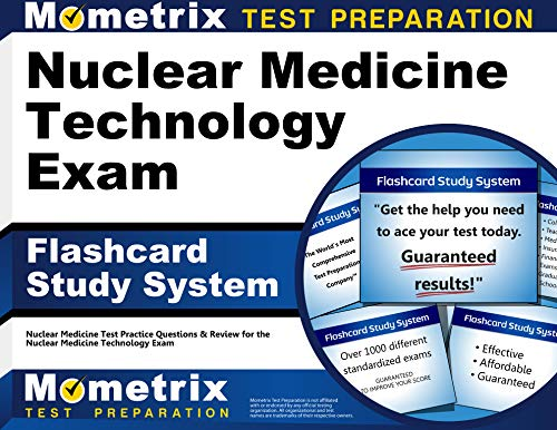 Nuclear Medicine Technology Exam Flashcard Study System: Nuclear Medicine Test Practice Questions &...