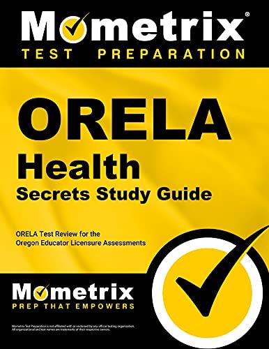 9781614036456: ORELA Health Secrets Study Guide: ORELA Test Review for the Oregon Educator Licensure Assessments