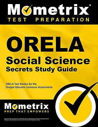 9781614036692: ORELA Social Science Secrets Study Guide: ORELA Test Review for the Oregon Educator Licensure Assessments
