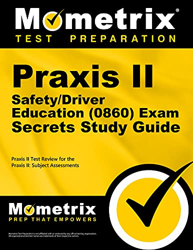 9781614037064: Praxis II Safety/Driver Education (0860) Exam Secrets Study Guide: Praxis II Test Review for the Praxis II: Subject Assessments (Secrets (Mometrix))