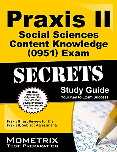 9781614037101: Praxis II Social Sciences: Content Knowledge (0951) Exam Secrets Study Guide: Praxis II Test Review for the Praxis II: Subject Assessments (Mometrix Secrets Study Guides)