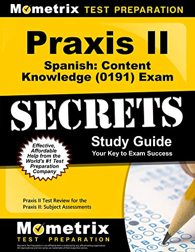 9781614037118: Praxis II Spanish: Content Knowledge (0191) Exam Secrets Study Guide: Praxis II Test Review for the Praxis II: Subject Assessments (Secrets (Mometrix))