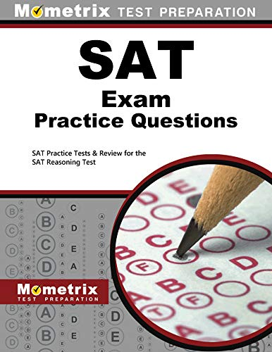 SAT Exam Practice Questions: SAT Practice Tests & Review for the SAT Reasoning Test (Paperback)...