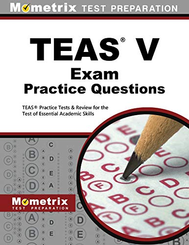9781614037361: TEAS Exam Practice Questions: TEAS Practice Tests & Review for the Test of Essential Academic Skills