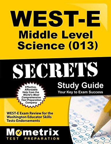 West-E Middle Level Science (013) Secrets Study Guide: West-E Exam Review for the Washington ...