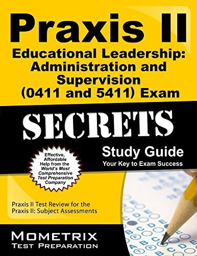 9781614037897: Praxis II Educational Leadership: Administration and Supervision (0411) Exam Secrets Study Guide: Praxis II Test Review for the Praxis II: Subject Assessments