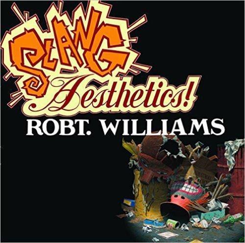 Slang Aesthetics: Williams, Robert
