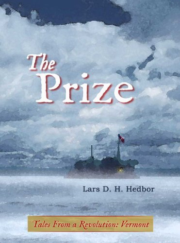 The Prize: Tales from a Revolution - Vermont: Hedbor, Lars D. H.