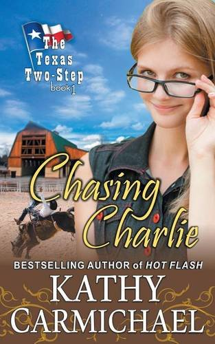 9781614175315: Chasing Charlie (the Texas Two-Step, Book 1)