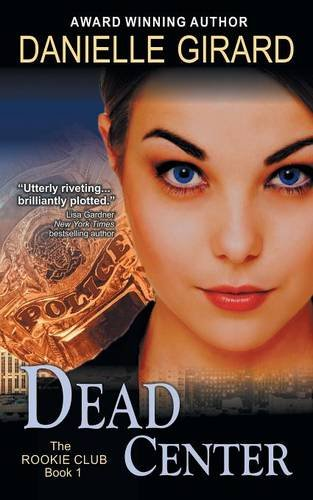 9781614175452: Dead Center (the Rookie Club, Book 1)