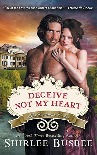 9781614175711: Deceive Not My Heart (the Louisiana Ladies Series, Book 1)