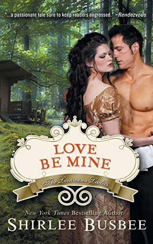 9781614175735: Love Be Mine (The Louisiana Ladies Series, Book 3)