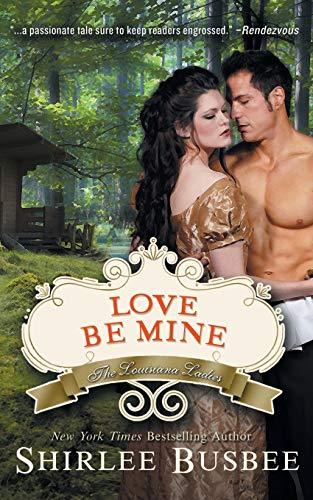 9781614175735: Love Be Mine (The Louisiana Ladies Series, Book 3)