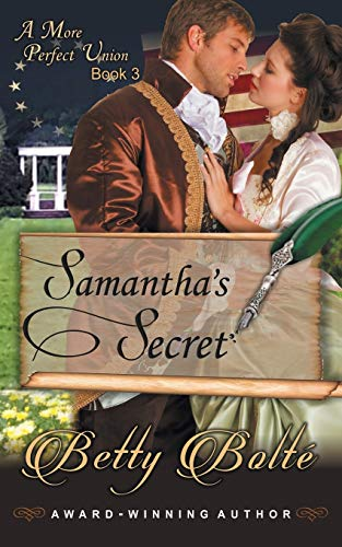Samantha's Secret (A More Perfect Union Series, Book 3): Bolte, Betty