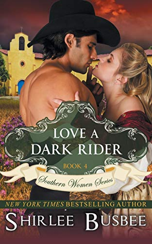 9781614177166: Love A Dark Rider (The Southern Women Series, Book 4)