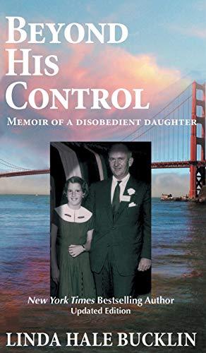 9781614178729: Beyond His Control - Memoir of a Disobedient Daughter