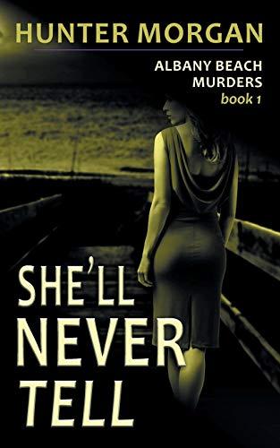 9781614179948: She'll Never Tell (the Albany Beach Murders, Book 1)