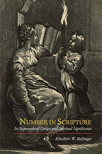 9781614270478: Number in Scripture: Its Supernatural Design and Spiritual Significance